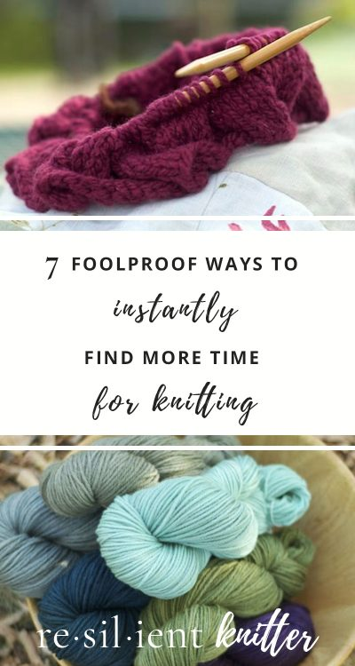 Try these 7 foolproof ways to instantly find more time for knitting. Thanks for sharing!